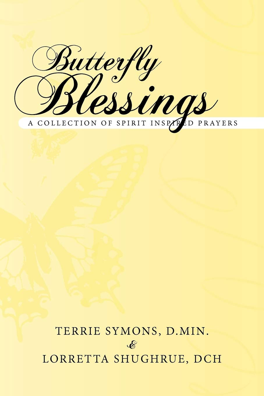 Butterfly Blessings: A Collection of Spirit Inspired Prayers